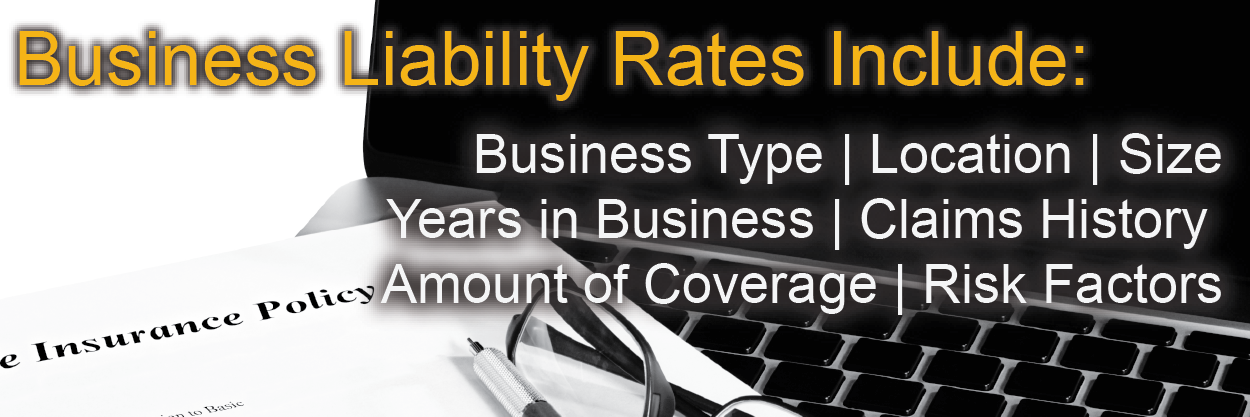 Small business liability insurance rates are based on several factors.